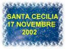 Santa Cecilia 2002